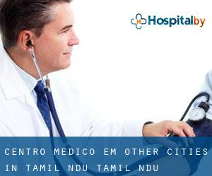 Centro médico em Other Cities in Tamil Nādu (Tamil Nādu)
