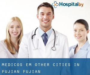 Médicos em Other Cities in Fujian (Fujian)