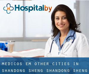 Médicos em Other Cities in Shandong Sheng (Shandong Sheng)