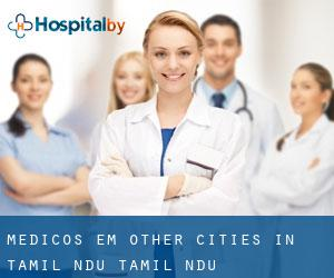 Médicos em Other Cities in Tamil Nādu (Tamil Nādu)