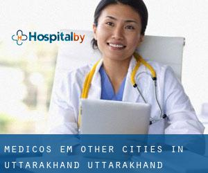 Médicos em Other Cities in Uttarakhand (Uttarakhand)