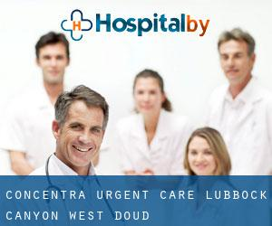 Concentra Urgent Care - Lubbock Canyon West Doud