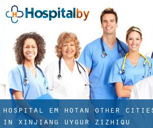 Hospital em Hotan (Other Cities in Xinjiang Uygur Zizhiqu, Xinjiang Uygur Zizhiqu)