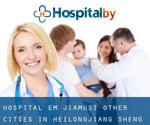 Hospital em Jiamusi (Other Cities in Heilongjiang Sheng, Heilongjiang Sheng)