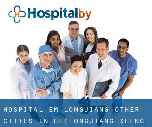 Hospital em Longjiang (Other Cities in Heilongjiang Sheng, Heilongjiang Sheng)