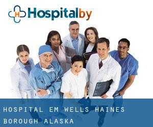 Hospital em Wells (Haines Borough, Alaska)