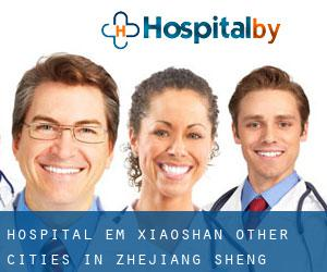 Hospital em Xiaoshan (Other Cities in Zhejiang Sheng, Zhejiang Sheng)