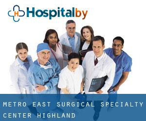 Metro East Surgical Specialty Center (Highland)