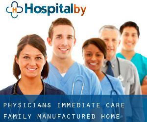 Physicians Immediate Care Family Manufactured Home Community