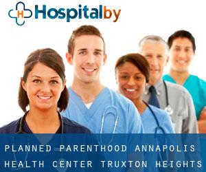 Planned Parenthood: Annapolis Health Center Truxton Heights