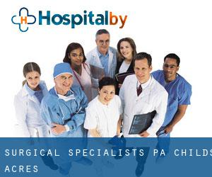 SURGICAL SPECIALISTS PA Childs Acres